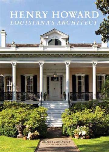 9781616892784: Henry Howard: Louisiana's Architect