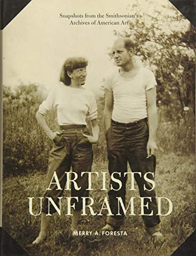 9781616892951: Artists Unframed: Snapshots from the Smithsonian's Archives of American Art