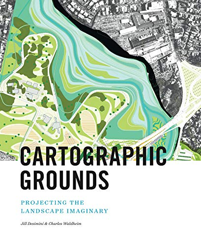 9781616893293: Cartographic Grounds: Projecting the Landscape Imaginary