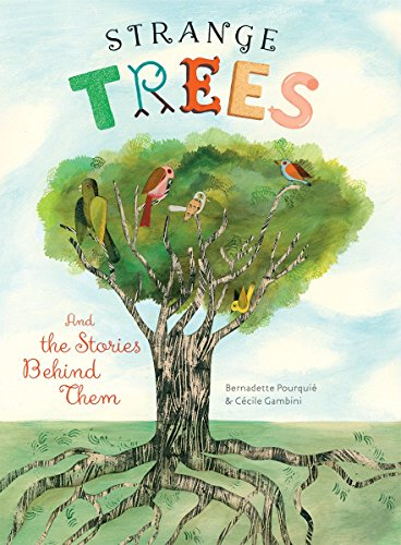 Strange Trees: And the Stories Behind Them: Bernadette Pourquie; Cecile Gambini