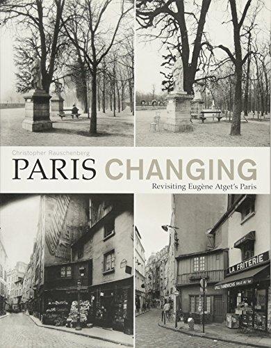 9781616894672: Paris Changing: Revisiting Eugene Atget's Paris