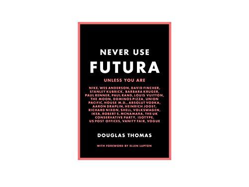 9781616895723: Never Use Futura