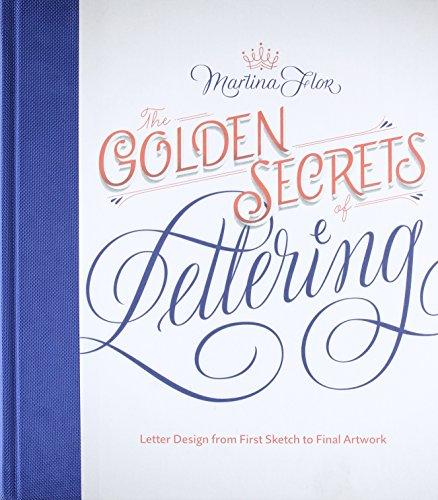 9781616895730: The Golden Secrets of Lettering: Letter Design from First Sketch to Final Artwork