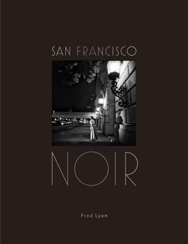 San Francisco Noir: Fred Lyon (photographer)