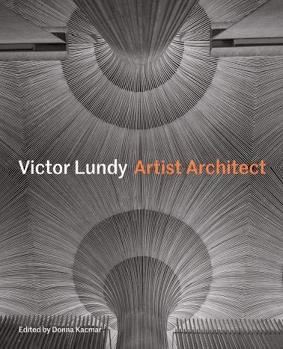 9781616896614: Victor Lundy: Artist Architect