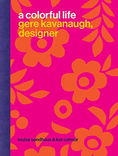 9781616897628: A Colorful Life: Gere Kavanaugh, Designer