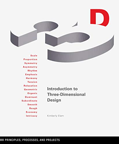 Introduction to Three-Dimensional Design: Principles, Processes, and: Elam, Kimberly