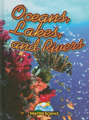 9781616900014: Oceans, Lakes, and Rivers (Water Science)