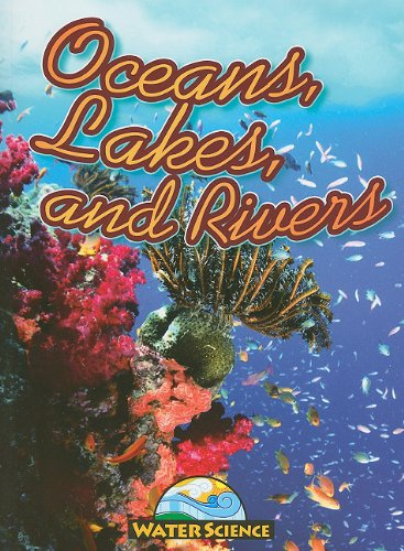 9781616900076: Oceans, Lakes, and Rivers (Water Science)