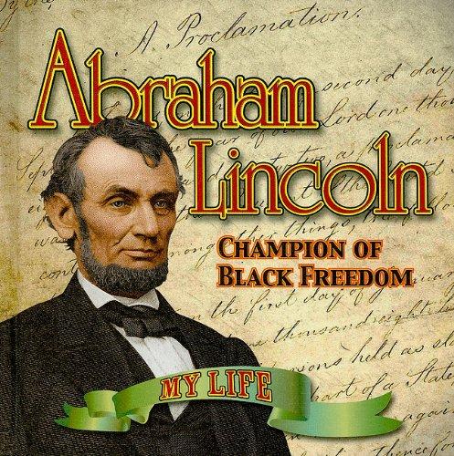 9781616900564: Abraham Lincoln: Champion of Black Freedom (My Life)
