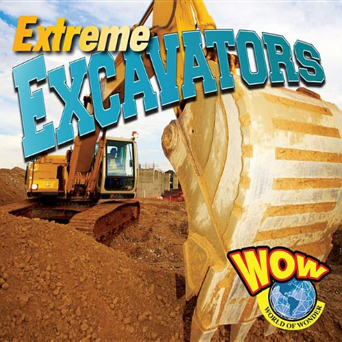 9781616901332: Extreme Excavators (WOW World of Wonder)