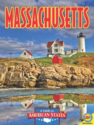 Massachusetts: The Bay State (A Guide to American States): Bryan Pezzi