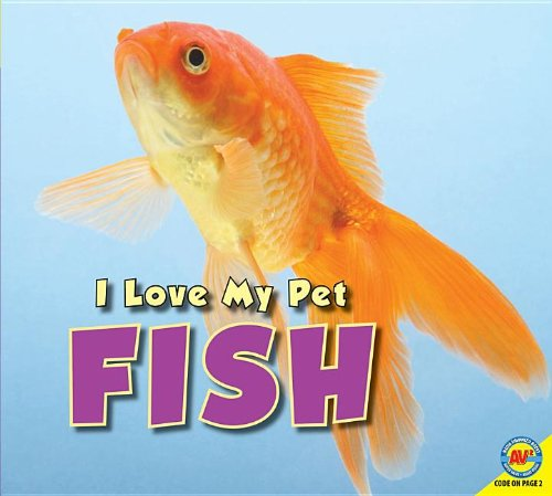 Fish (I Love My Pet): Aaron Carr