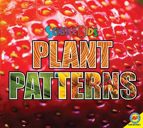 9781616909468: Plant Patterns (Science Kids)