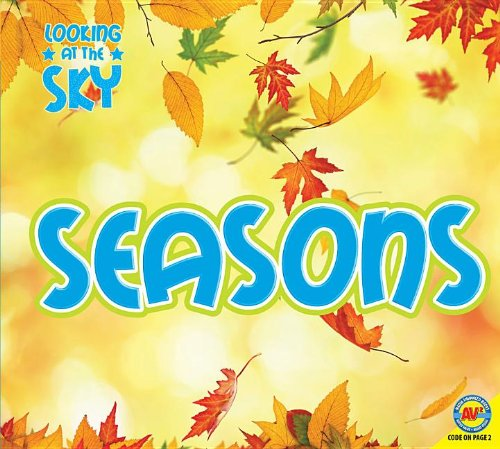 Seasons [With Web Access] (Looking at the Sky): Aspen-Baxter, Linda, Kissock, Heather