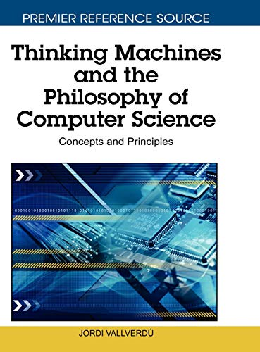 9781616920142: Thinking Machines and the Philosophy of Computer Science: Concepts and Principles (Premier Reference Source)