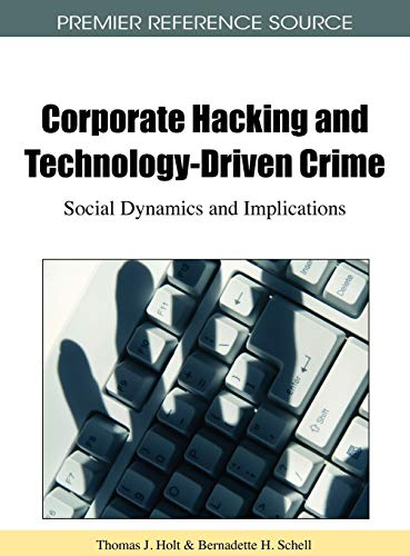 9781616928056: Corporate Hacking and Technology-Driven Crime: Social Dynamics and Implications