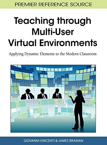 9781616928223: Teaching through Multi-User Virtual Environments: Applying Dynamic Elements to the Modern Classroom