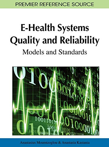 9781616928438: E-Health Systems Quality and Reliability: Models and Standards