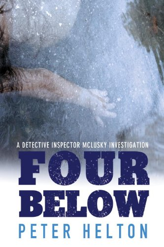 Four Below: A Detective Inspector Liam McLusky: Peter Helton