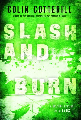 9781616951160: Slash and Burn (A Dr. Siri Paiboun Mystery)