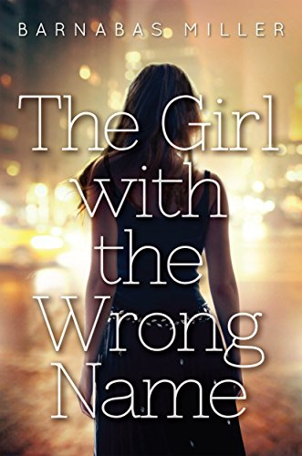 The Girl with the Wrong Name: Miller, Barnabas