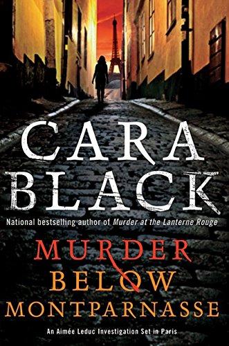 Murder Below Montparnasse (An Aimée Leduc Investigation): Black, Cara