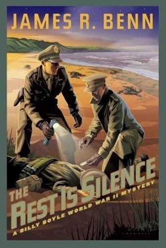 The Rest Is Silence (Billy Boyle Wwii Mystery): Benn, James R.