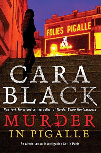 Murder in Pigalle (An Aimée Leduc Investigation): Black, Cara