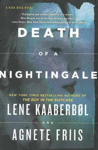 Death of a Nightingale (A Nina Borg Novel): Kaaberbol, Lene; Friis, Agnete