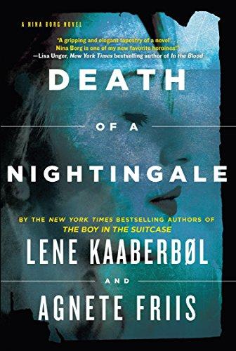 Death of a Nightingale (A Nina Borg Novel): Kaaberbol, Lene; Friis, Agnete