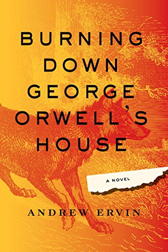 9781616954949: Burning Down George Orwell's House