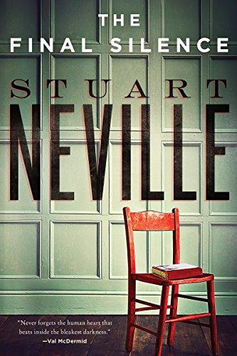 The Final Silence (The Belfast Novels): Neville, Stuart