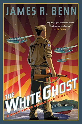 The White Ghost (A Billy Boyle WWII Mystery): James R. Benn