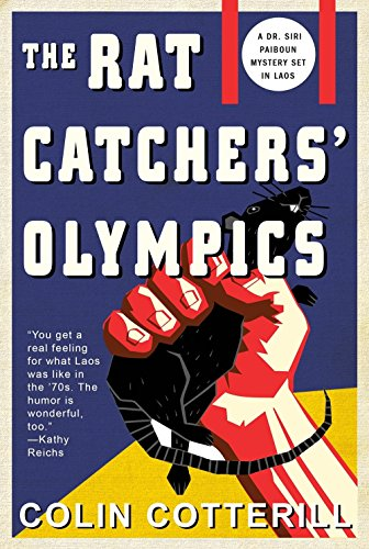 The Rat Catchers' Olympics (A Dr. Siri Paiboun Mystery): Colin Cotterill