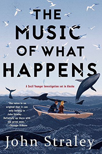 The Music Of What Happens: A Cecil: John Straley