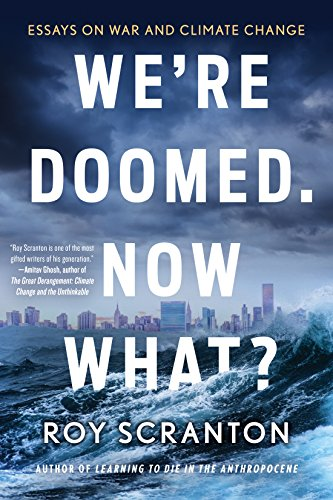 9781616959364: We're Doomed. Now What?: Essays on War and Climate Change