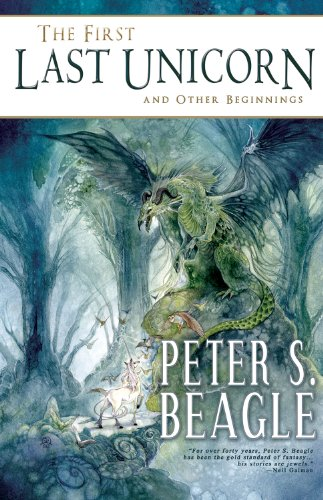 9781616960513: The First Last Unicorn and Other Beginnings
