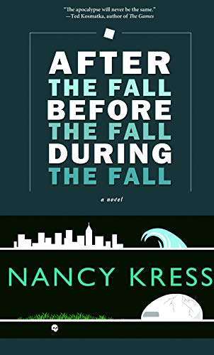 After the Fall, Before the Fall, During the Fall: Nancy Kress