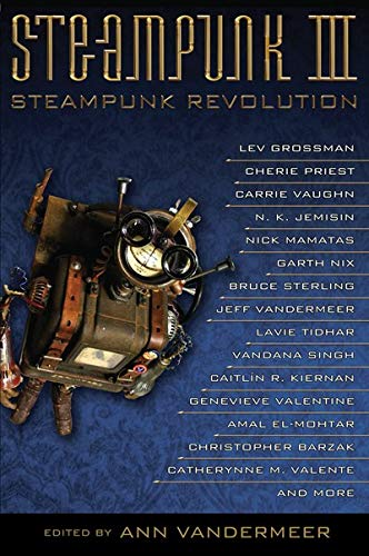 Steampunk III: Steampunk Revolution: Austin Sirkin, David Erik Nelson, Morgan Johnson, Samantha ...