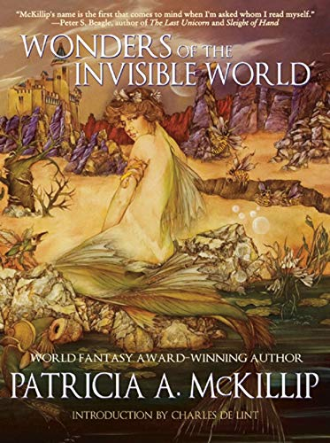 Wonders of the Invisible World (1616960876) by Patricia A. McKillip
