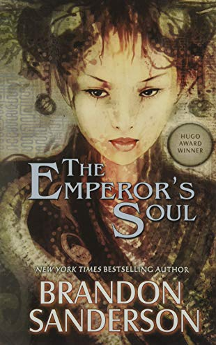THE EMPEROR'S SOUL: Sanderson, Brandon.