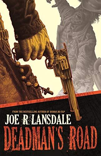 Deadman's Road (161696104X) by Joe R Lansdale