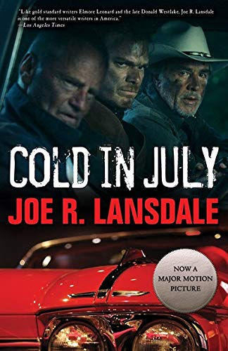 Cold in July: Lansdale, Joe R.
