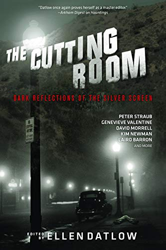 The Cutting Room: Dark Reflections of the Silver Screen: Lucy A. Snyder