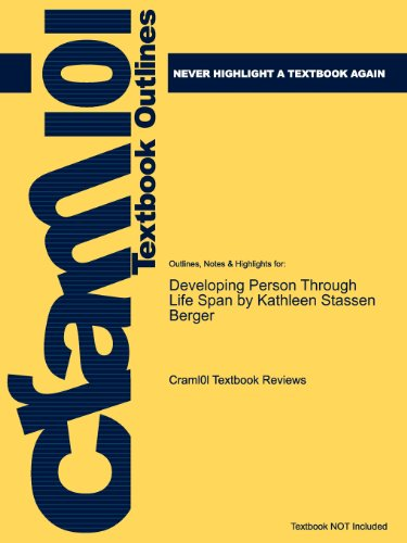 Outlines Highlights for Developing Person Through Life Span by Kathleen Stassen Berger