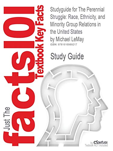 Studyguide for the Perennial Struggle: Race, Ethnicity,: Cram101 Textbook Reviews