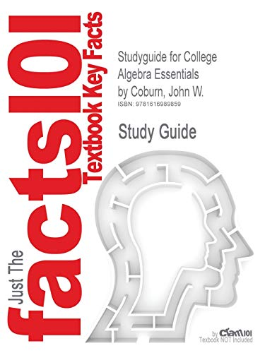 9781616989859: Studyguide for College Algebra Essentials by Coburn, John W, ISBN 9780077297909 (Cram101 Textbook Outlines)