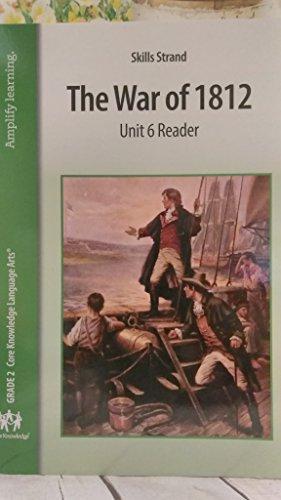 9781617002120: Skills Strand The War of 1812 Unit 6 Reader, Grade 2 Core Knowledge Language Arts