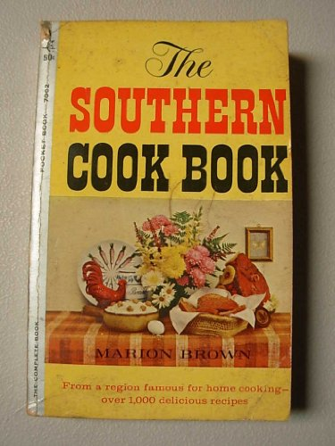 The Southern Cookbook: From a Region Famous for Home Cooking: Over 1,000 Delicious Recipes (PB700250C) (9781617002502) by Marion Brown